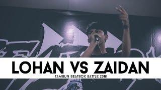 LOHAN VS ZAIDAN // 16 // TAMBUN BEATBOX BATTLE 2018
