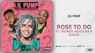 Lil Pump - Pose To Do Ft. French Montana & Quavo