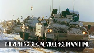 Preventing Sexual Violence in War and Peace Time