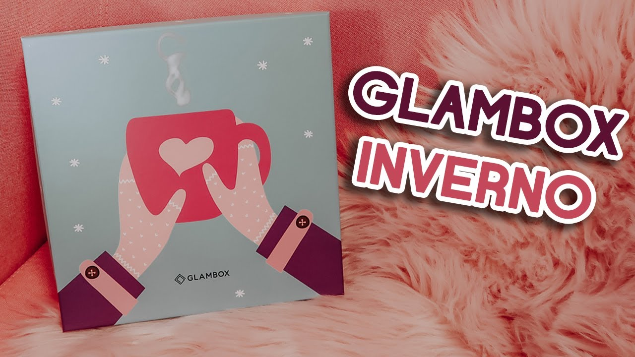 GLAMBOX INVERNO - JULHO 2020 | Nana Casa Grandi