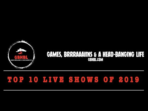 GBHBL's Top Live Shows of 2019!