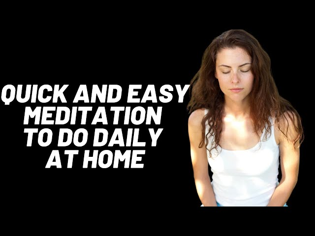 QUICK and EASY meditation to do DAILY at HOME