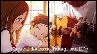 Karakai Jouzu no Takagi san ED 7 Deatta Koro No Youni Full Version Fingerstyle Guitar Cover