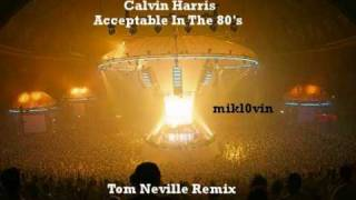 Calvin Harris - Acceptable In The 80