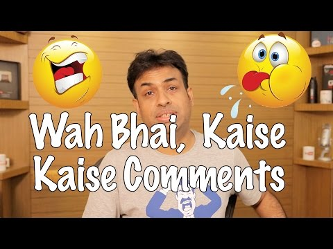 #1 Wah Bhai Kaise Kaise Comments (Hyderabadi Hindi)