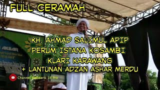 Kh Ahmad Salimul Apip Full ceramah Adzan Ashar Merdu