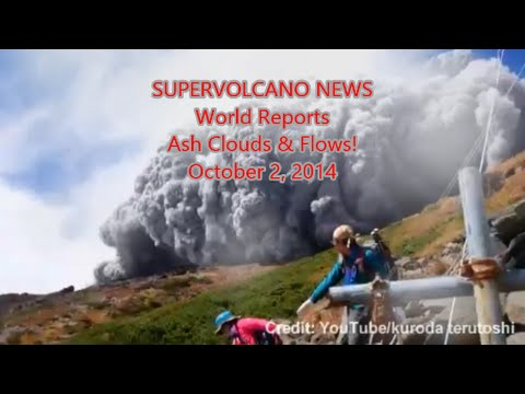 SUPERVOLCANO NEWS {World Volcano ALERT!!!} Ash Clouds & Pyro flows | Oct 2, 2014