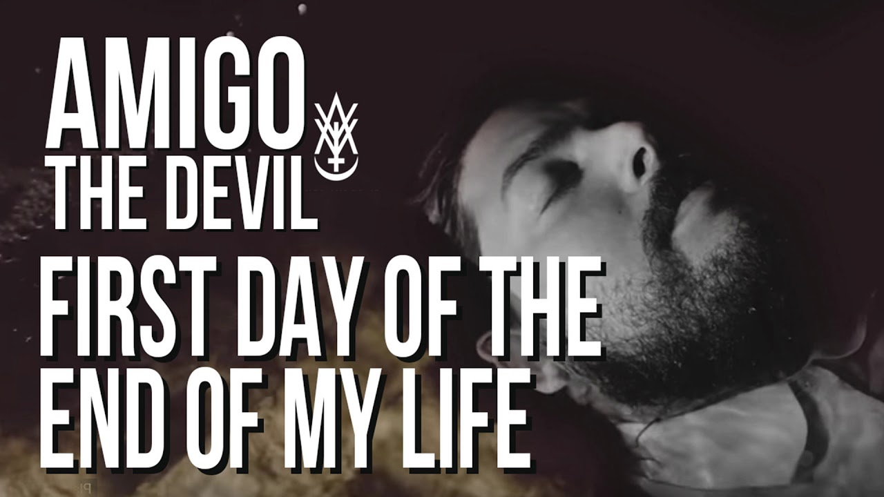 Amigo The Devil First Day Of The End Of My Life Audio Youtube