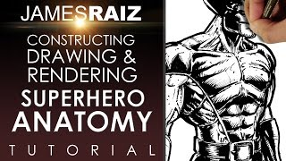 HOW TO CONSTRUCT, DRAW AND RENDER SUPERHERO ANATOMY