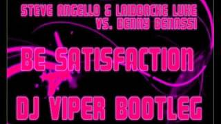 Steve Angello & Laidbacke Luke vs. Benny Benassi - Be Satisfaction [DJ Viper Bootleg]