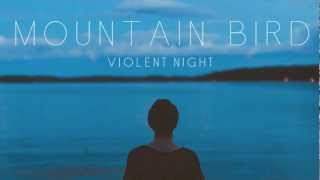 Mountain Bird - Violent Night