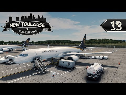 Cities Skylines: New Toulouse - 12 - Cargo Planes & Runway Markings