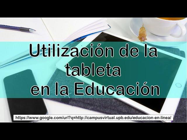 Utilización de la tableta en la Educación