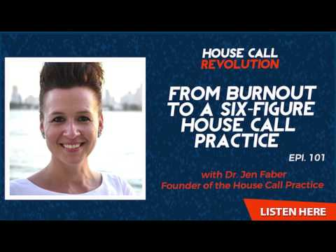 PODCAST: From Burnout to a Six-Figure House Call Practice