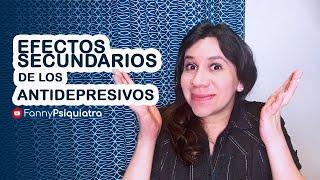 EFECTOS SECUNDARIOS ANTIDEPRESIVOS    FANNY PSIQUIATRA
