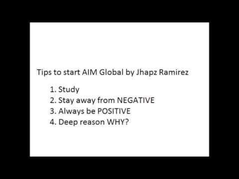 Tips on how to start AIM GLOBAL by Jhapz Ramirez