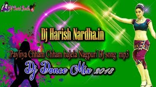 payaliya chham chham bajela nagpuri song hard donce mix dj harish production