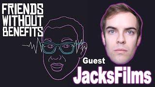 Jack Douglass /Jacksfilms  | Friends Without Benefits Podcast