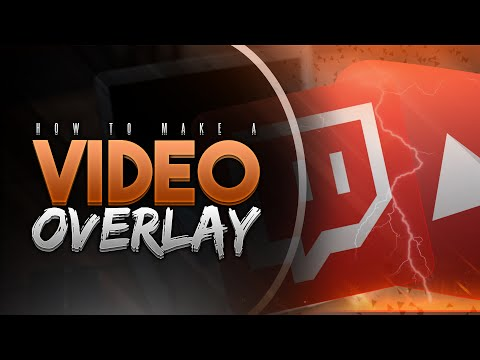 How to Make a Video/Stream Overlay for YouTube & Twitch! (2016/2017)