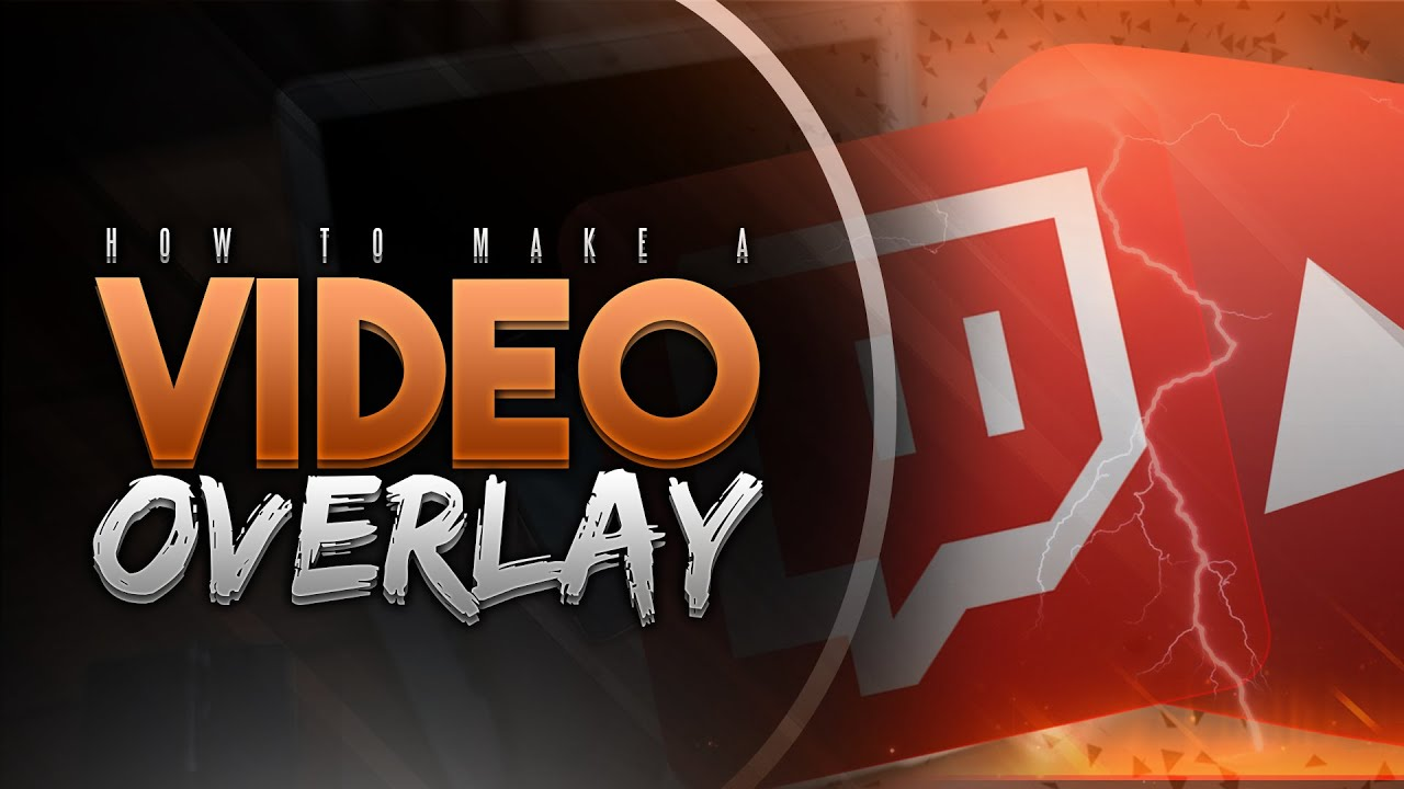 How to Make a Video/Stream Overlay for YouTube & Twitch! (2016/2017) - YouTube