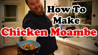 How To Make Chicken Moambe