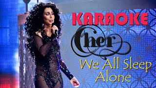 Cher - We All Sleep Alone (KARAOKE)