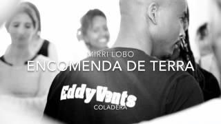 Coladera     Song Name - Encomenda de Terra  Artist Name Mirri Lobo