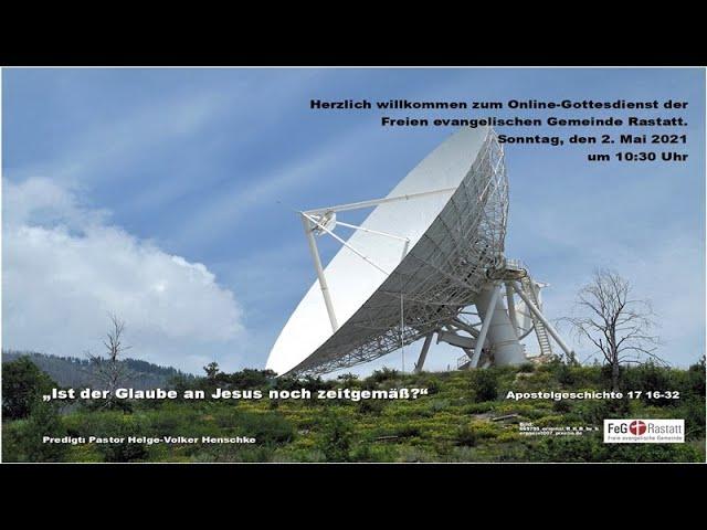 Online-Gottesdienst der FeG Rastatt am 2. Mai 2021