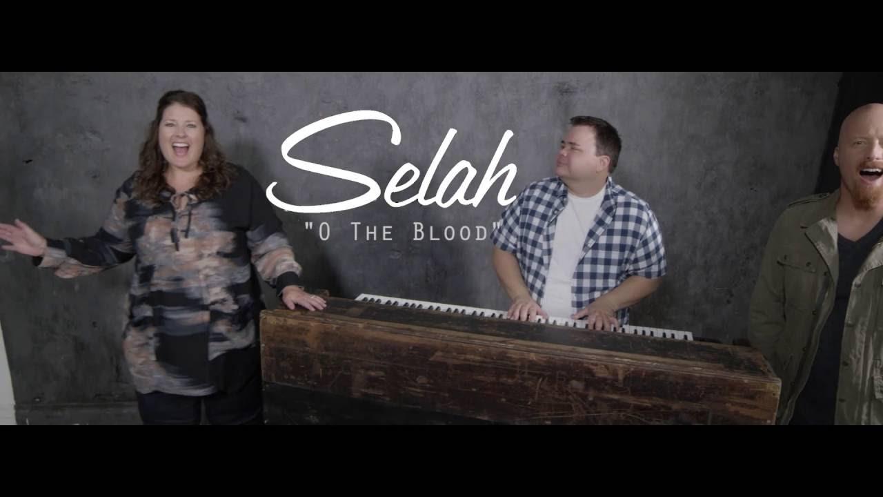 Selah - O The Blood (Promo Video)