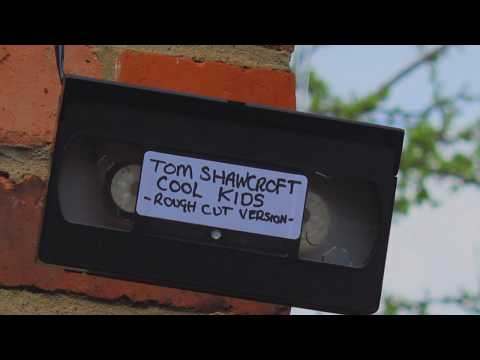 tom shawcroft - cool kids (official video)