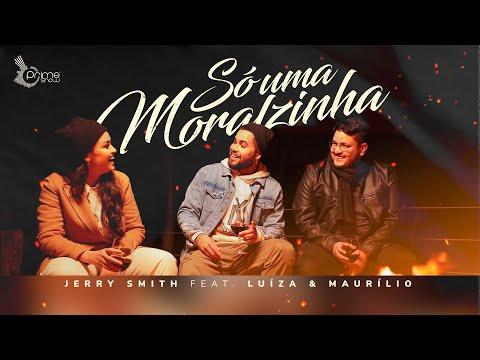 Jerry Smith Feat. Luíza e Maurílio – Só uma Moralzinha