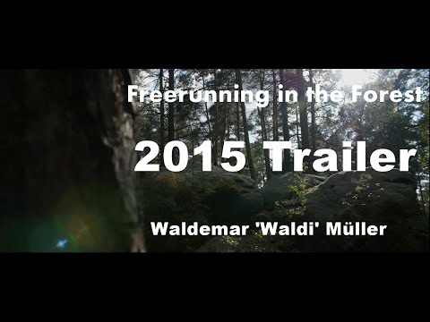 Freerunning in the Forest official Trailer - Waldemar 'Waldi' Müller