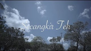 Senandung  Secangkir Teh ( Lyric Video )