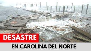 Carolina del Norte es declarada zona de desastre│Recuento de daños