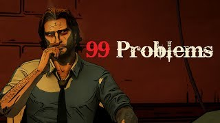 The Wolf Among Us - 99 Problems
