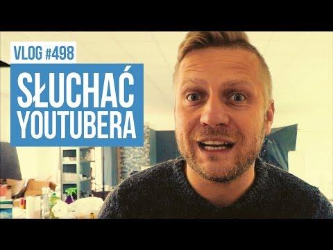 Słuchać youtubera! / VLOG #498