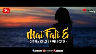 Lagu Daerah Rote Mai Fali E Aurel Cover Indie Folk Indonesia