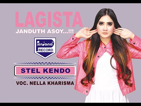 Download Nella Kharisma – Stel Kendo – Lagista Mp3 (4.30 MB)
