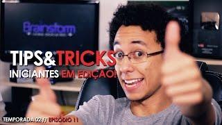 DICAS para INICIANTES em EDIÇÃO DE VÍDEOS! - TIPS&TRICKS #32