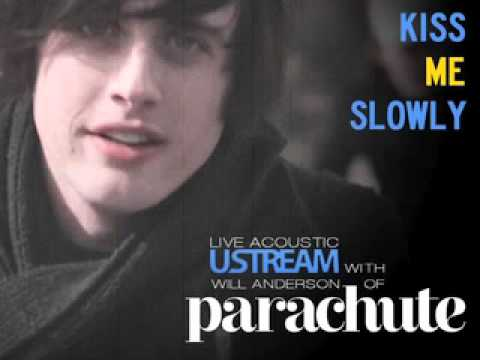 Kiss Me Slowly | Will Anderson of Parachute