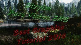 Skyrim PURE VISION ENB Tutorial - Ultimate Graphics October 2014!