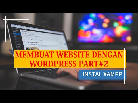 cara-membuat-website-dengan-wordpress-part#2-instal-xampp