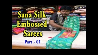 Latest Sana Silk Jakad  &  Embossed Sarees SpL  / Just Rs. 1455 -1599 /- Only /  Part 1