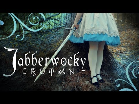 Jabberwocky - performed by Erutan