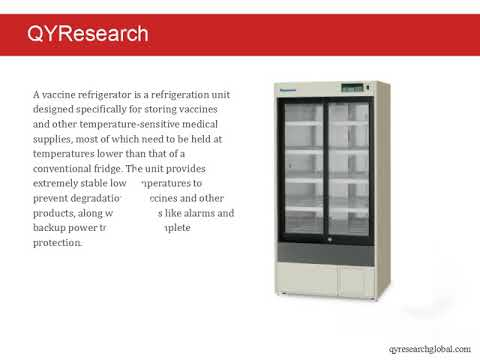 QYResearch: In 2016, global revenue of vaccine refrigerators is nearly 123 M USD