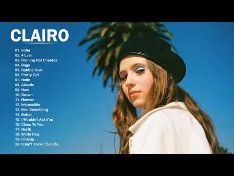 C L A I R O GREATEST HITS FULL ALBUM - BEST SONGS OF C L A I R O PLAYLIST 2021