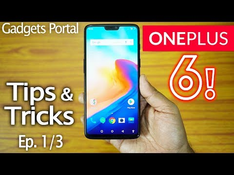 ONEPLUS 6 - Tips & Tricks🔥 || Awesome Hidden Features & Gestures || #1/3