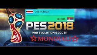 PES 2018 - (0 - 2) - COSTA RICA VS SERBIA - GRUPPO E - INTEGRALE - HD