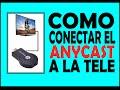 Instrucciones para conectar el anycast a la tele en español mp3