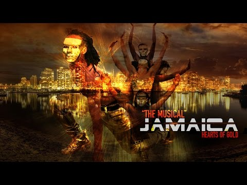 "JAMAICA ""THE MUSICAL"" HEARTS OF GOLD"""